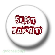 Silent Majority 1 Inch / 25mm Pin Button Badge Anti War Protest Freedom 1% 99%
