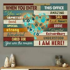 When You Enter This Office You're Important Amazing Loved Safe Canvas .75inch