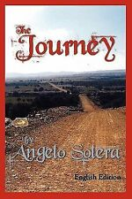 The Journey by Angelo Solera (2008, Paperback)