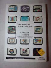 TELEVISIONI LOCALI - Dotto e Piccinini: IL MUCCHIO SELVAGGIO 2006 Mondadori