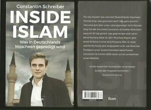 INSIDE ISLAM. Constantin Schreiber. Was in Deutschlands Moscheen gepredigt wird