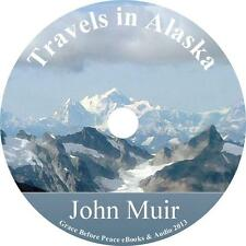 Travels in Alaska, John Muir Outdoor Glacier Adventure Audiobook on 10 Audio CDs