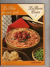 la buona cucina curcio la pasta in cento modi-dolci caserecci- 2 fasc 12 eur