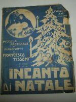 """SPARTITO MUSICALE DEL 1927""""INCANTO DI NATALE""""PIANOFORTE-DI FRANCESCO TISSONI"""