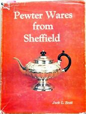Pewter Wares from Sheffield (1980) by Jack L. Scott