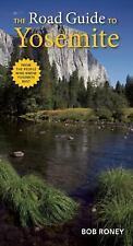 The Road Guide to Yosemite by Bob Roney (2013, Paperback)