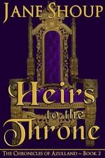 Heirs to the Throne: The Chronicles of Azulland - Book 2 (Paperback or Softback)