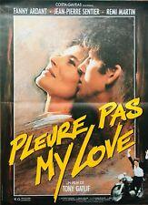 Affiche cinéma PLEURE PAS MY LOVE 40x60cm Poster / Fanny Ardant / Tony Gatlif