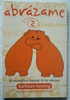 Abrazame 2 : El maravilloso lenguaje de los abrazos de Kathleen Keating