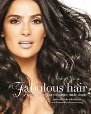 New, Fabulous Hair: Celebrity Hairstyling Techniques Made Simple, Robert Vetica,