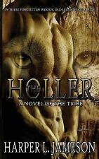 The Tribe: The Holler : A Novel of the Tribe by Harper Jameson (2016, Paperback)