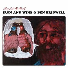 IRON AND WINE & BEN BRIDWELL - SING INTO MY MOUTH - NEW CD ALBUM