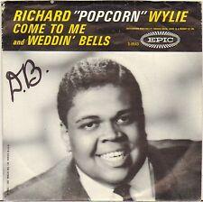 "RICHARD ""POPCORN"" WYLIE ""COME TO ME"" POP SOUL SP 1962 EPIC 5-9543"