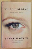 BRUCE WAGNER - STILL HOLDING - 1ST ED. - SIGNED - HB