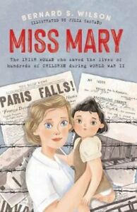 Miss Mary The Irish woman who saved the lives of hundreds of ch... 9780717186556