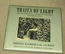 Trails of Light: Photographs of a Canadian Biosphere ---The BRUCE TRAIL -- HC/DJ