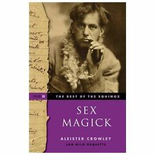The Best of the Equinox, Sex Magick : Volume III by Aleister Crowley (2013,...