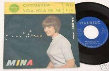 "MINA:7""-CHIHUAHUA/VOLA VOLA DA ME-ORIGINALE 1962"
