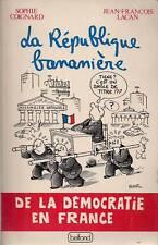 LA REPUBLIQUE BANANIERE / S. COIGNARD ET J. F. LACAN