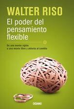 El Poder Del Pensamiento Flexible : De una Mente Rigida, a una Mente Libre y...