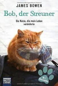 Bob, der Streuner: Die Katze, die mein Leben veränderte ...   Buch   Zustand gut