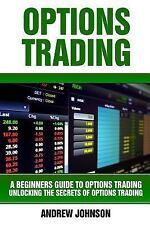 Options Trading : Unlocking the Secrets of Option Trading, Paperback by Johns...