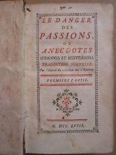 .LE DANGER DES PASSIONS ou anecdotes syriennes et égyptiennes, 1758.