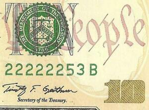 UNC 2009 $10 DOLLAR FANCY NEAR SOLID SERIAL NUMBER 22222253 NOTE PAPER MONEY
