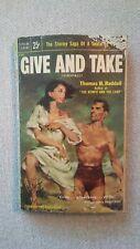 GIVE AND TAKE Thomas H. Raddall POPULAR LIBRARY #615 Vintage 1954 PB