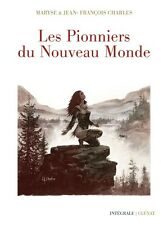 CHARLES . INTÉGRALE PIONNIERS NOUVEAU MONDE . GLÉNAT 40 ANS . 2009 . 2600 EX. .
