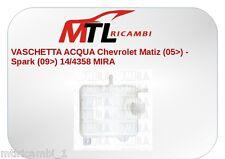 VASCHETTA ACQUA Chevrolet Matiz (05>) - Spark (09>) 14/4358 MIRA