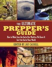 The Ultimate Prepper?s Guide: How to Make Sure the End of the World as We Know I