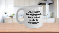 You Annoy Me Mug Coffee Cup Funny Gift for Brother Sister Co-Worker Liberal