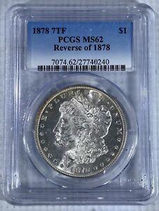 1878 P 7TF Morgan Silver Dollar PCGS MS62 7TF Reverse of 1878 RARE!