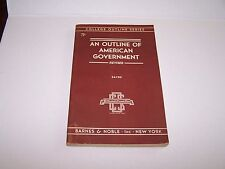 An Outline of American Government Vintage textbook 1948 Barnes and Noble