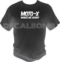 MOTO-X makes me horny T-Shirt - motocross mx race motox