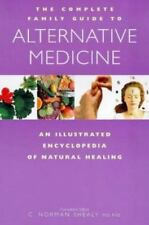 The Complete Family Guide to Alternative Medicine: An Illustrated Encyclopedia o