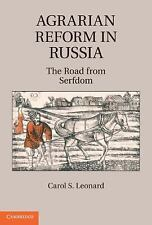 Agrarian Reform in Russia : The Road from Serfdom by Carol S. Leonard (2010,...