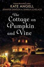 THE COTTAGE ON PUMPKIN AND VINE - ANGELL, KATE/ DAWSON, JENNIFER/ LOVELACE, SHAR