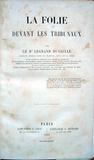 1864 – LEGRAND DU SAULLE, LA FOLIE DEVANT LES TRIBUNAUX, PAZZIA DIRITTO MEDICINA