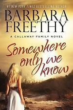 The Callaways: Somewhere Only We Know 8 by Barbara Freethy (2015, Paperback)
