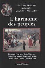 L'HARMONIE DES PEUPLES - LES ÉCOLES MUSICALES NATIONALES AUX XIXe ET XXe S. 2006