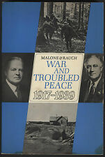 WAR AND TROUBLED PEACE 1917-1939  BY DUMAS MALONE & BASIL RAUCH WW I & AFTERMATH