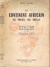 Le CONTINENT AFRICAIN au milieu du Siècle dédicacé par René LAURE Économie 1952