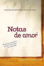 Notas de Amor : Crea una Conexión Diaria con Los Que Amas by W. Garth...
