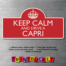 Keep calm & drive Capri 7yr water/fade proof vinyl car parts Badge