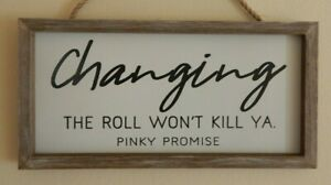 FUNNY RUSTIC WOOD SIGN / CHANGING THE ROLL WON'T KILL YA PINKY PROMISE UK SELLER