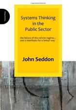 Systems Thinking in the Public Sector: The Failure of the Reform Regime... and,