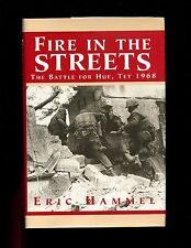 FIRE IN THE STREETS : The Battle for Hue, Tet, 1968. by E Hammel    VG HB/dj