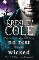 Immortals After Dark #2: No Rest for the Wicked ' Cole, Kresley